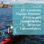 J2C a soutenu l'équipe féminine d'Aviron aux championnats d'Europe Universitaires